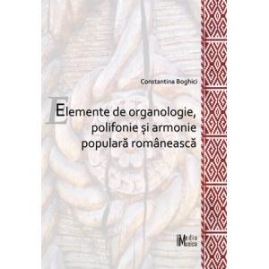 CONSTANTINA BOGHICI - Elemente de organologie, polifonie şi armonie populară românească