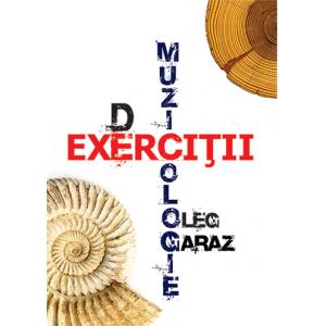 Oleg Garaz - Exerciții de muzicologie